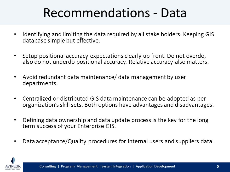 Consulting | Program Management | System Integration | Application Development Recommendations - Data Identifying and limiting the data required by all stake holders.