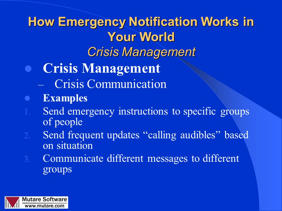 How Emergency Notification Works in Your World Crisis Management Crisis Management – Employee Roll Call Examples: 1.
