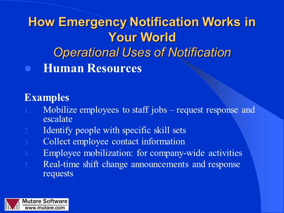 How Emergency Notification Works in Your World Operational Uses of Notification Information Technology Examples 1. IT Security threat: warn employees