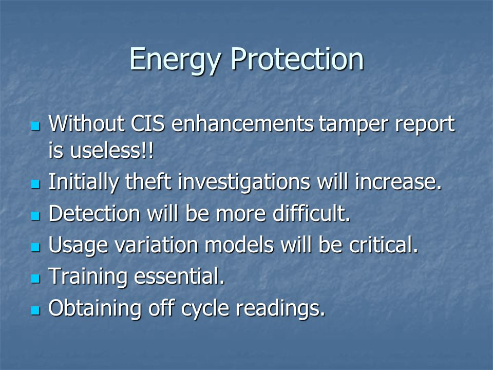 Energy Protection Without CIS enhancements tamper report is useless!.
