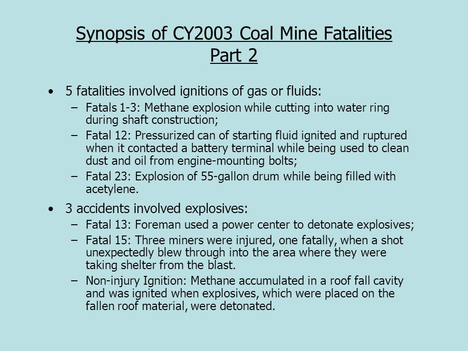 5 fatalities involved ignitions of gas or fluids: –Fatals 1-3: Methane explosion while cutting into water ring during shaft construction; –Fatal 12: P