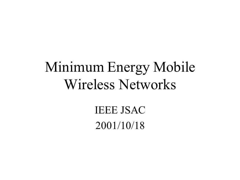 Minimum Energy Mobile Wireless Networks IEEE JSAC 2001/10/18