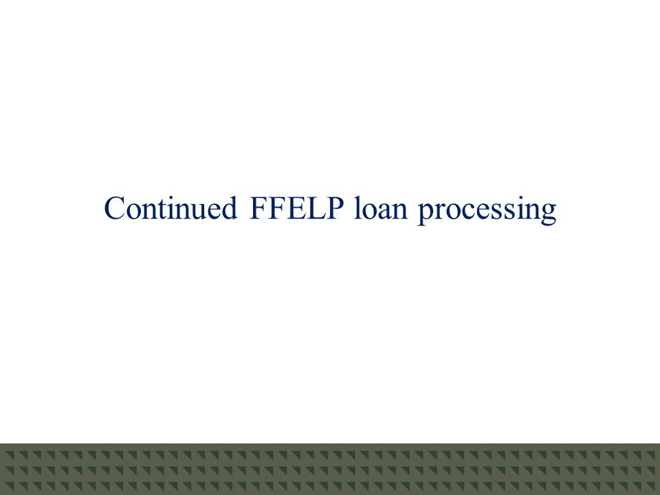 Continued FFELP loan processing