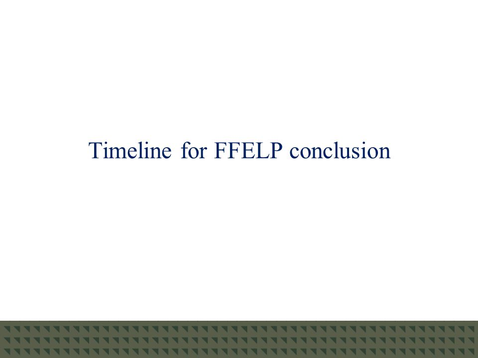 Timeline for FFELP conclusion