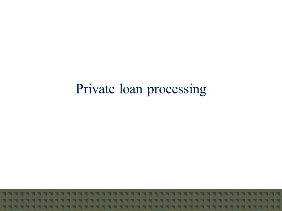 Private loan processing
