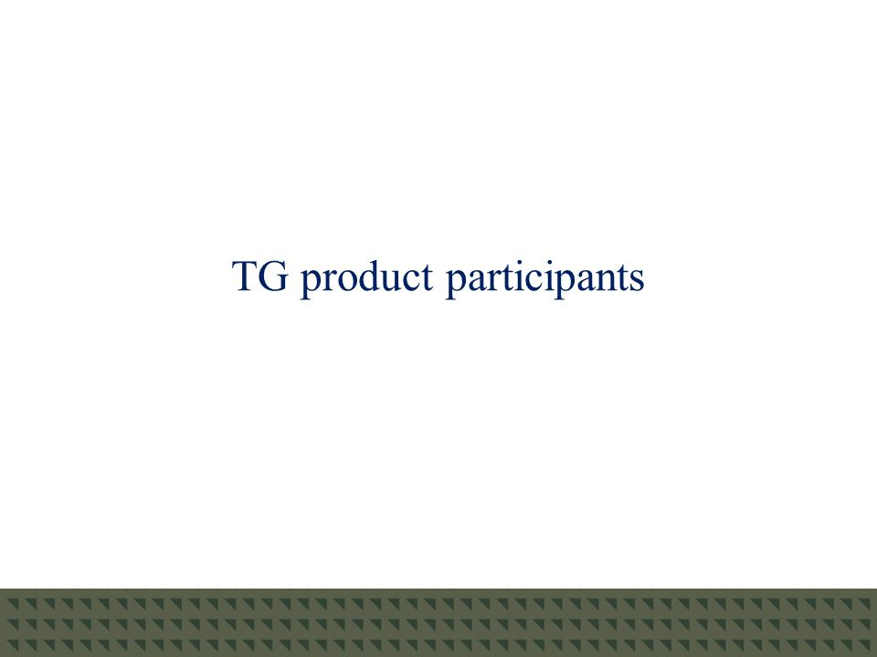 TG product participants