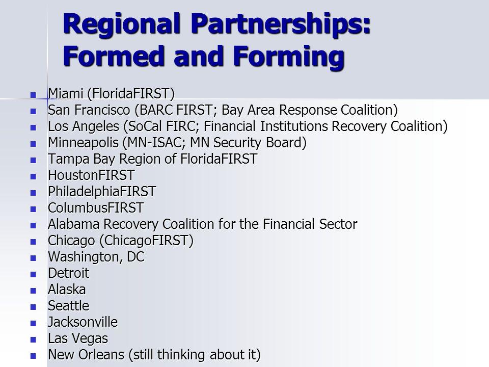 Regional Partnerships: Formed and Forming Miami (FloridaFIRST) Miami (FloridaFIRST) San Francisco (BARC FIRST; Bay Area Response Coalition) San Franci
