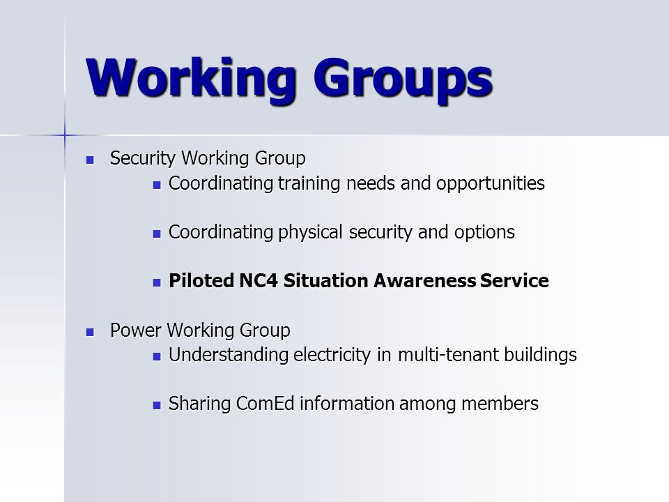 Working Groups Security Working Group Security Working Group Coordinating training needs and opportunities Coordinating training needs and opportuniti
