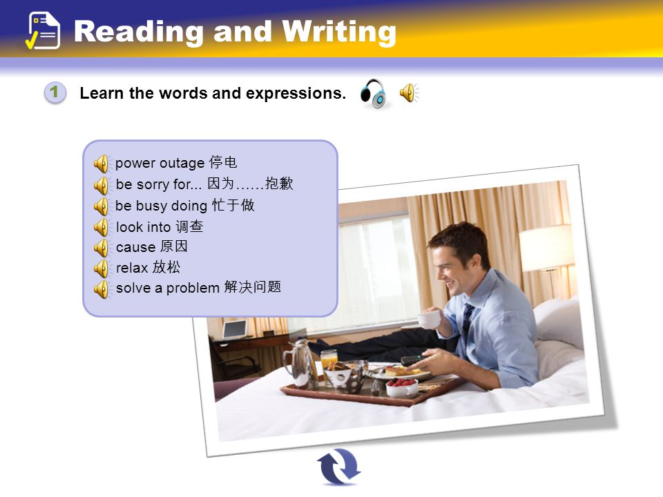 Learn the words and expressions. Reading and Writing power outage 停电 be sorry for...