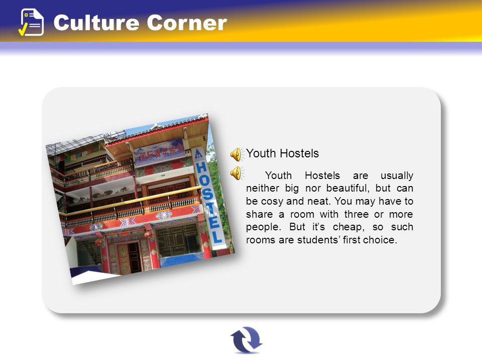 Culture Corner Youth Hostels Youth Hostels are usually neither big nor beautiful, but can be cosy and neat.
