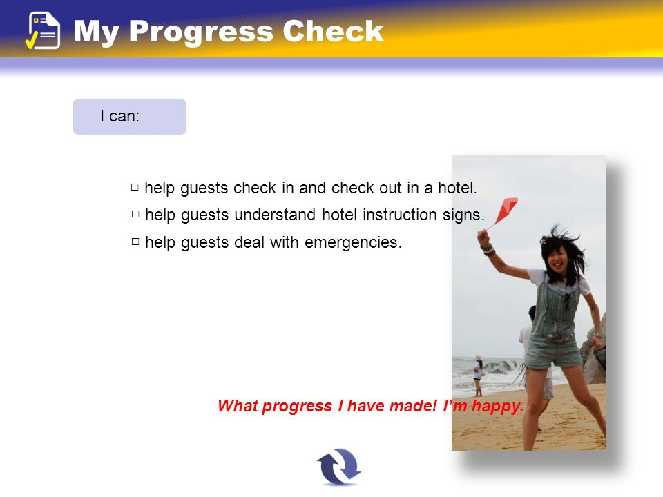 My Progress Check I can: □ help guests understand hotel instruction signs.