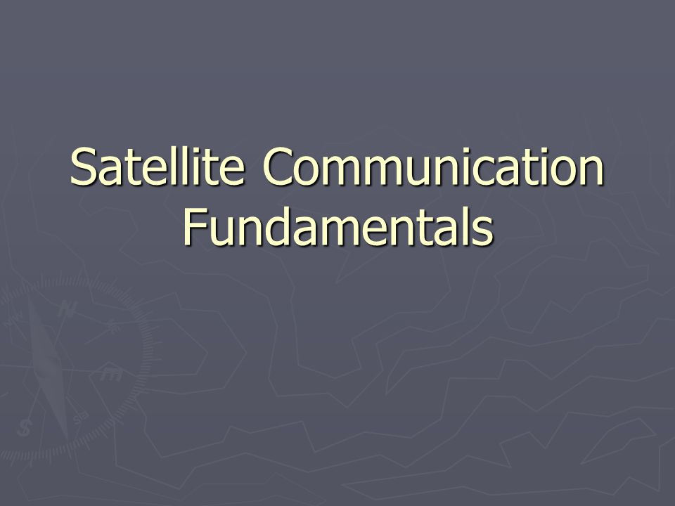 Satellite Communication ► Some typical carriers  Voice: ► 8 kb/s ► 16 kb/s ► 64 kb/s  Data: ► 64 kb/s ► up to 155 Mb/s  Video: ► 2 Mb/s ► 8 Mb/s