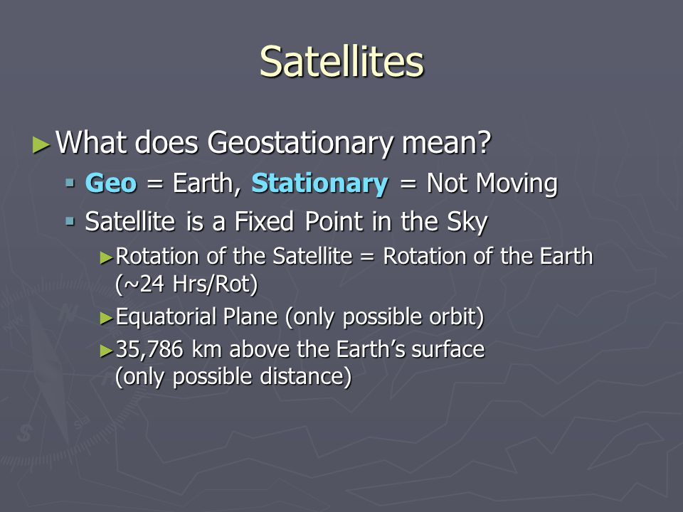 Satellites ► Geostationary Orbits  Satellite needs to stay within designated area: ► Station-keeping box