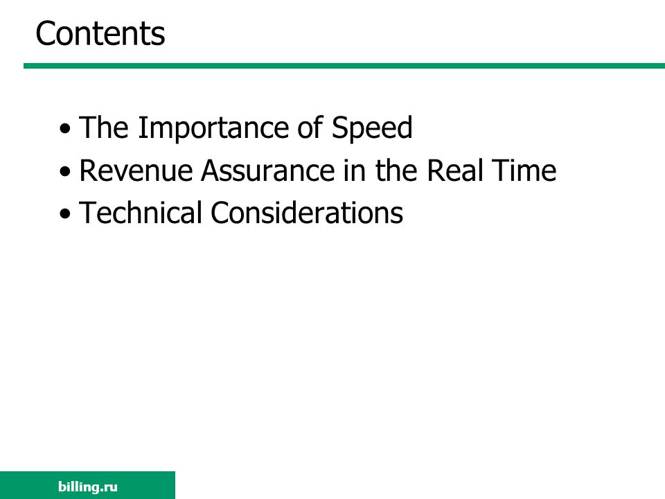 billing.ru Contents The Importance of Speed Revenue Assurance in the Real Time Technical Considerations