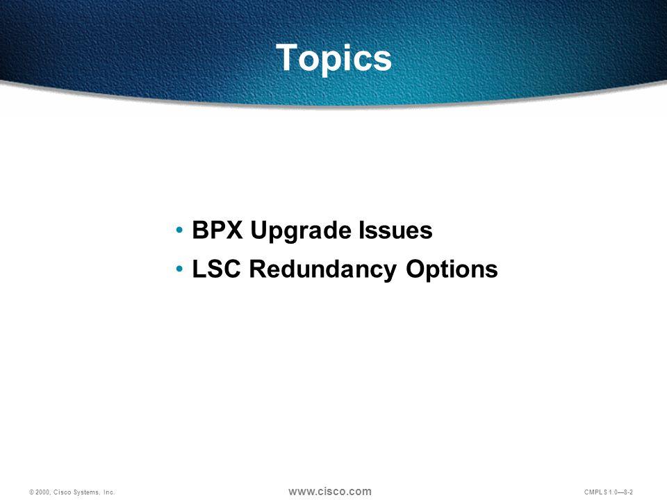 © 2000, Cisco Systems, Inc. www.cisco.com 8-3 BPX Migration Issues