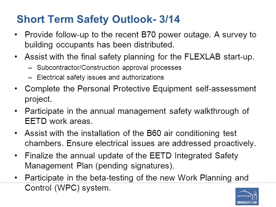 Short Term Safety Outlook- 3/14 Provide follow-up to the recent B70 power outage.