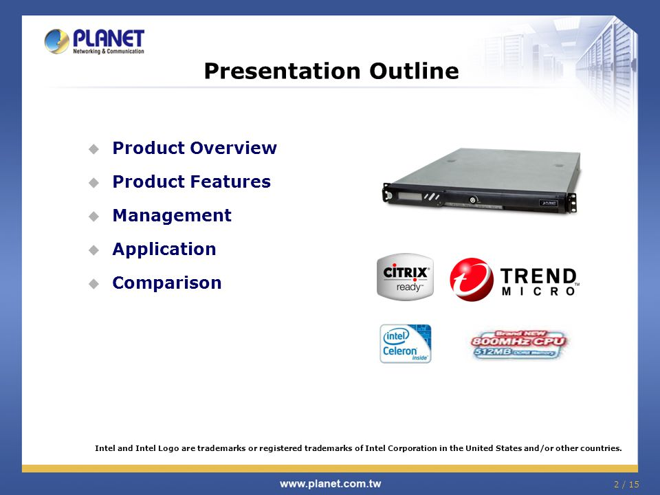 2 / 15 Presentation Outline  Product Overview  Product Features  Management  Application  Comparison Intel and Intel Logo are trademarks or registered trademarks of Intel Corporation in the United States and/or other countries.