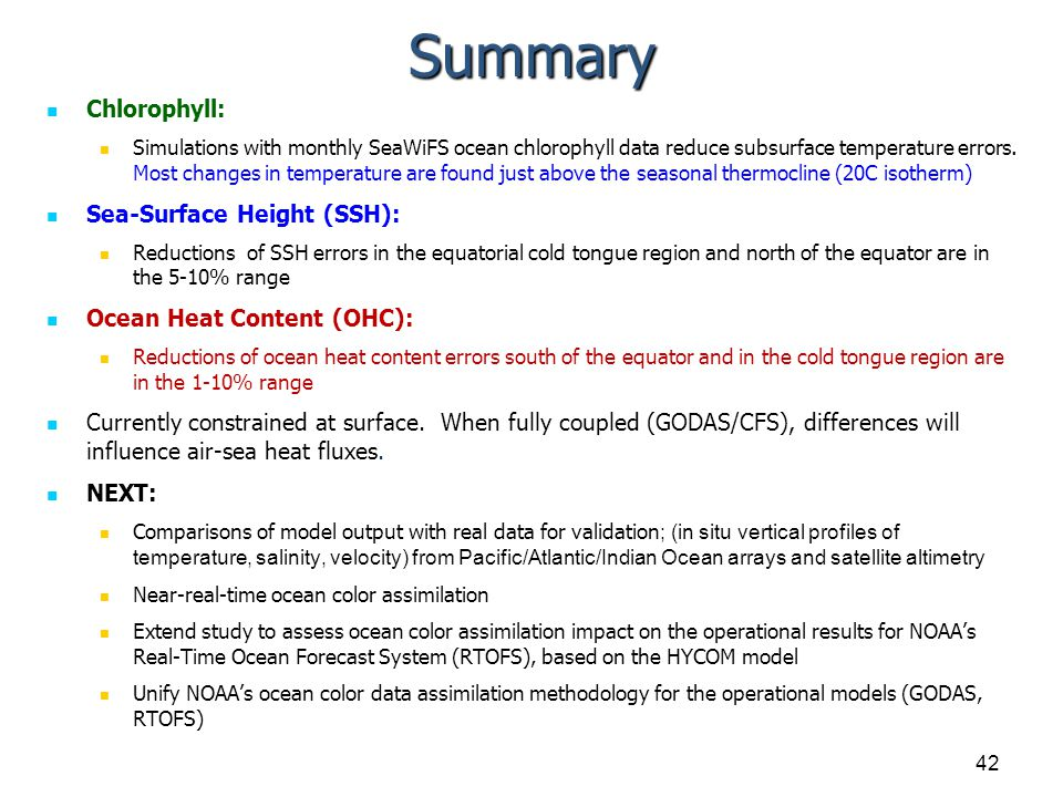 Summary Chlorophyll: Simulations with monthly SeaWiFS ocean chlorophyll data reduce subsurface temperature errors.