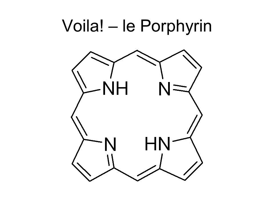 Voila! – le Porphyrin