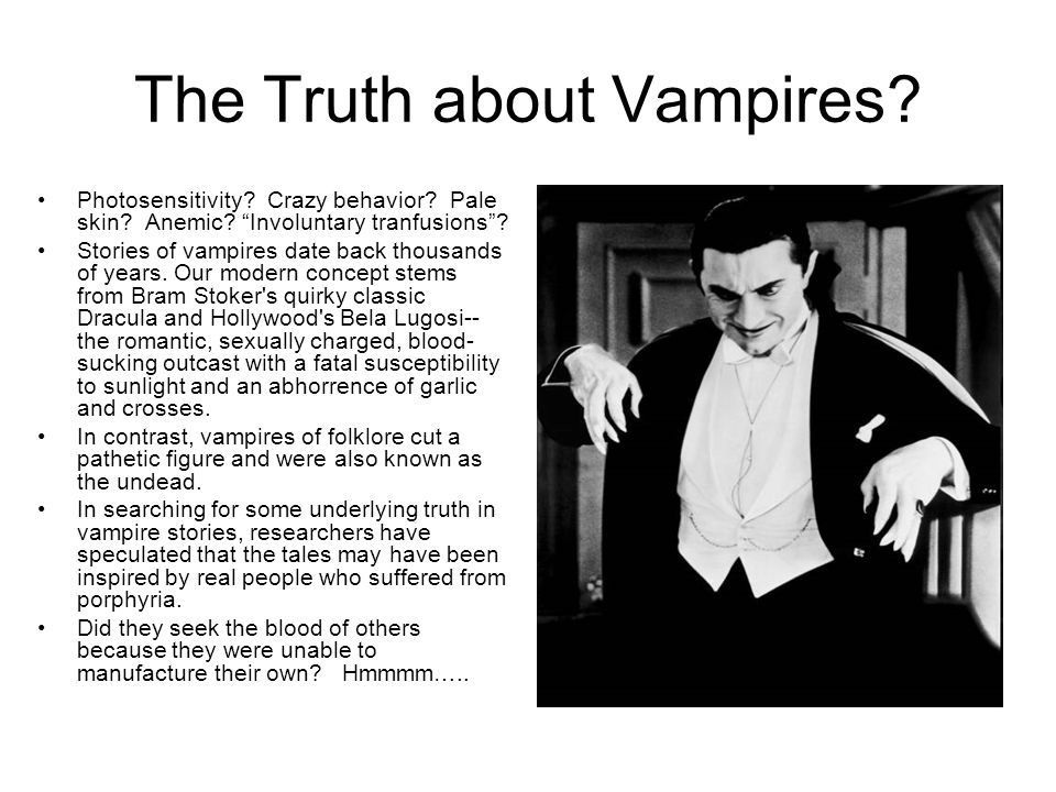 The Truth about Vampires. Photosensitivity. Crazy behavior.