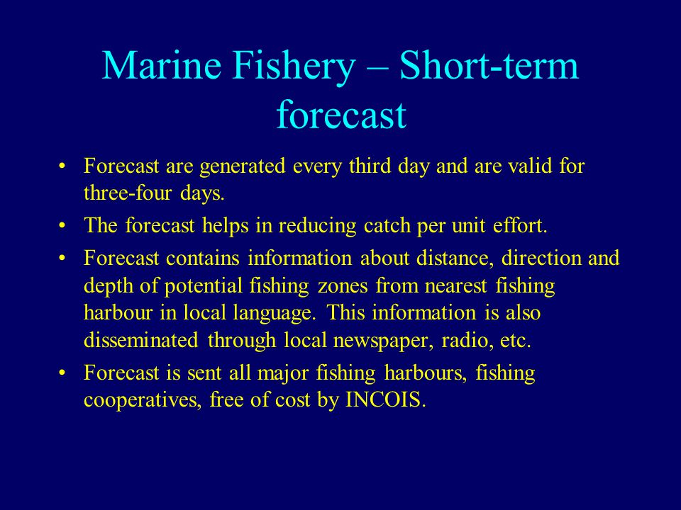 Marine Fishery – Short-term forecast Forecast are generated every third day and are valid for three-four days.