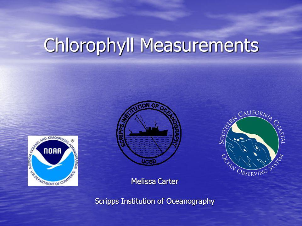 Chlorophyll Measurements Melissa Carter Scripps Institution of Oceanography