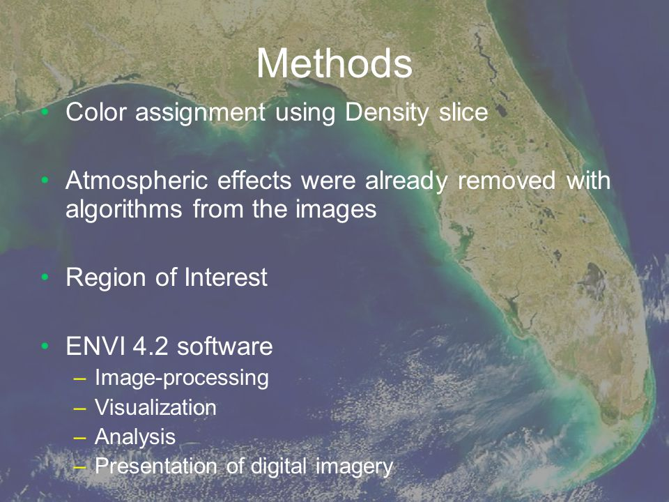 Methods Color assignment using Density slice Atmospheric effects were already removed with algorithms from the images Region of Interest ENVI 4.2 soft