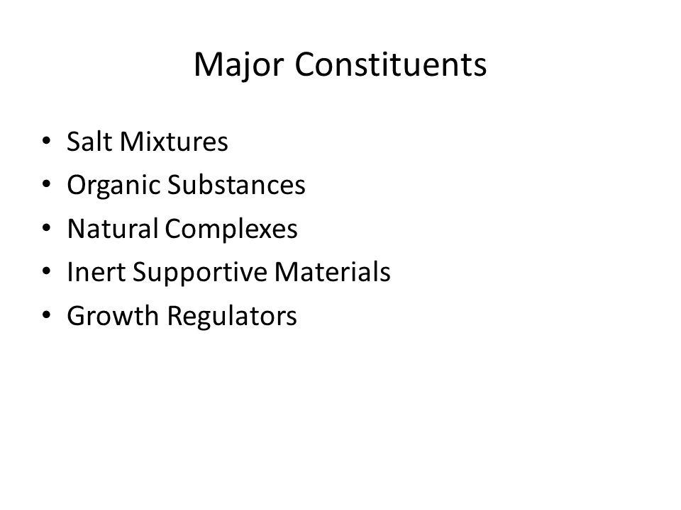 Major Constituents Salt Mixtures Organic Substances Natural Complexes Inert Supportive Materials Growth Regulators