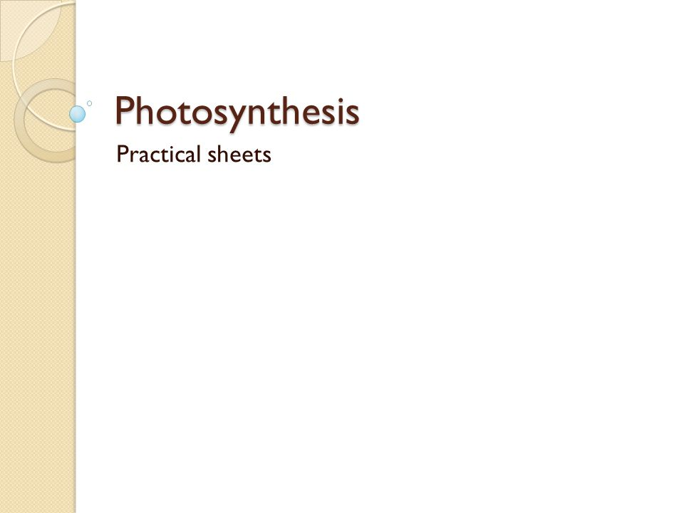 Photosynthesis Practical sheets