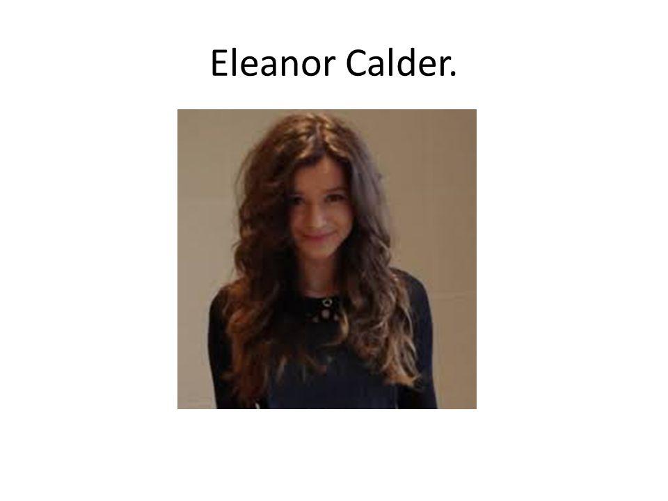 Eleanor Calder.