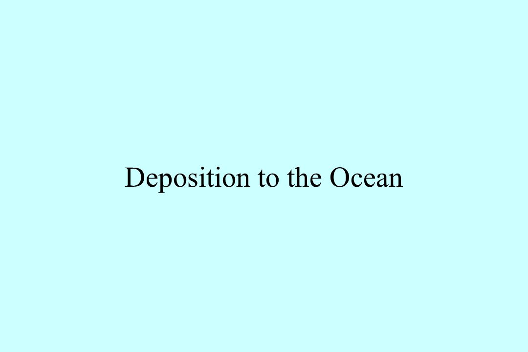 Deposition to the Ocean