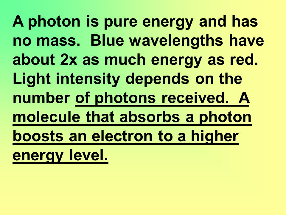 A photon is pure energy and has no mass. Blue wavelengths have about 2x as much energy as red.