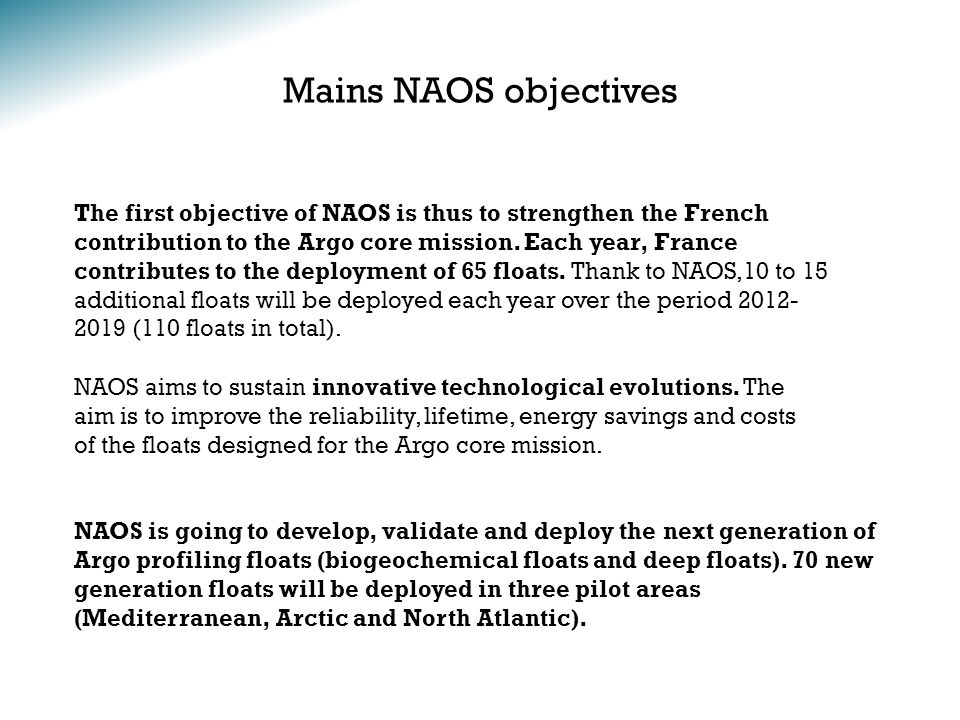 Mains NAOS objectives The first objective of NAOS is thus to strengthen the French contribution to the Argo core mission.