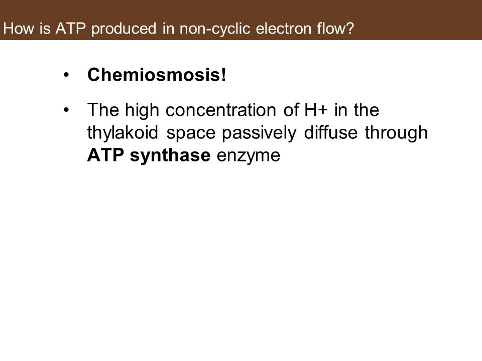 How is ATP produced in non-cyclic electron flow.Chemiosmosis.
