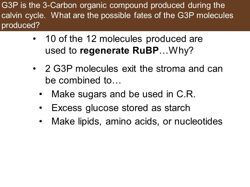 G3P is the 3-Carbon organic compound produced during the calvin cycle.