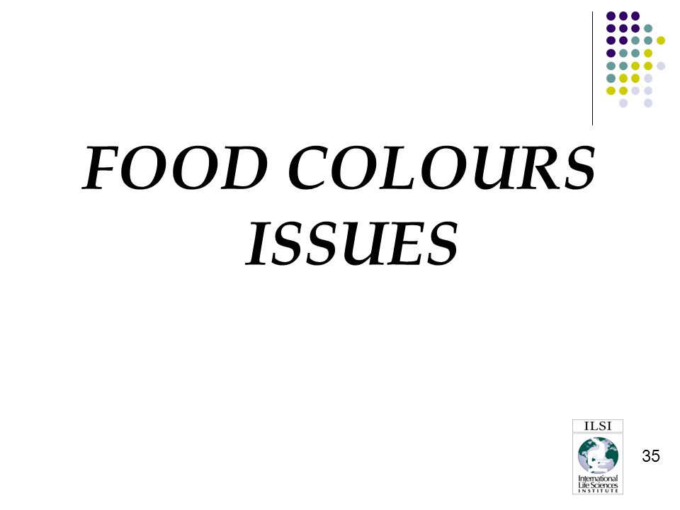35 FOOD COLOURS ISSUES