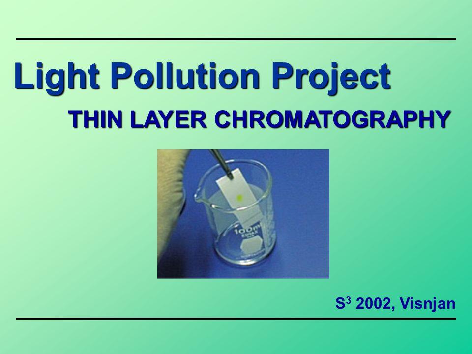 Light Pollution Project THIN LAYER CHROMATOGRAPHY S 3 2002, Visnjan