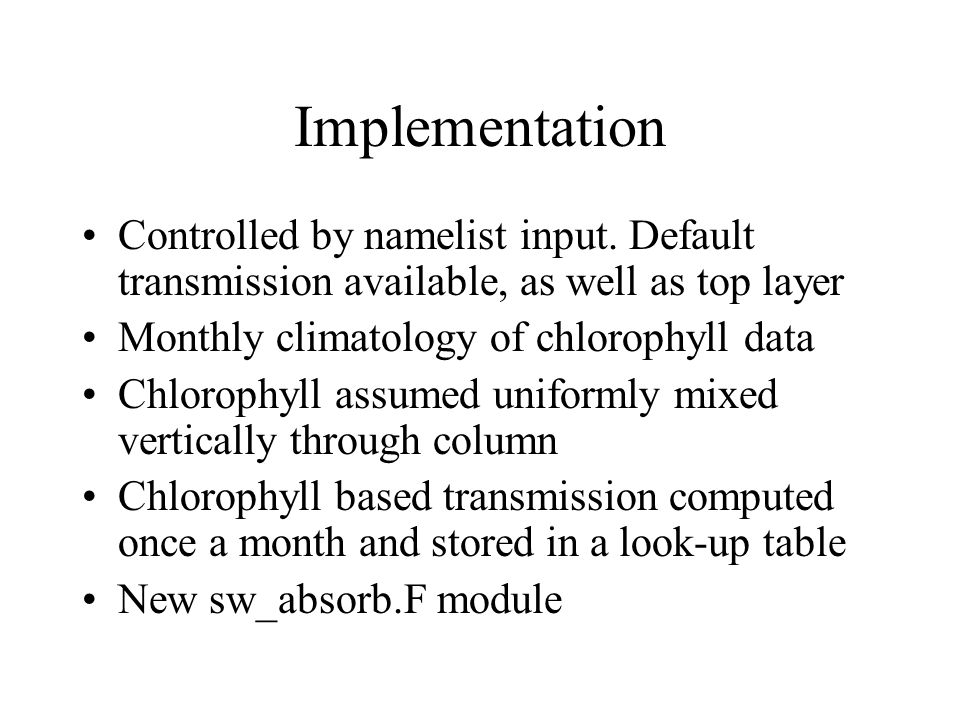Implementation Controlled by namelist input.