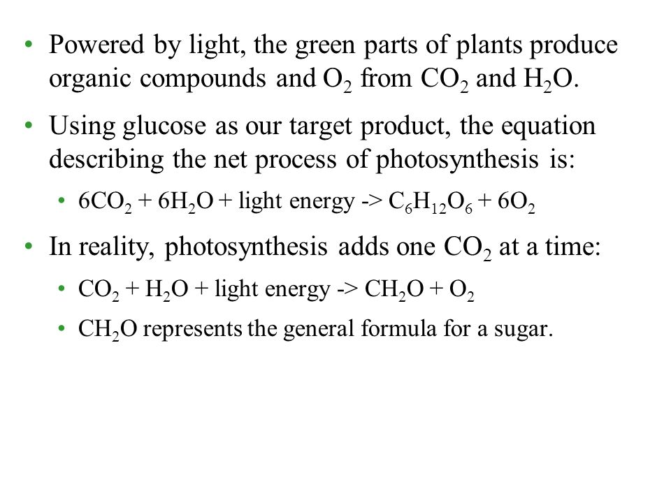 O 2 given off by plants comes from H 2 O, not CO 2.