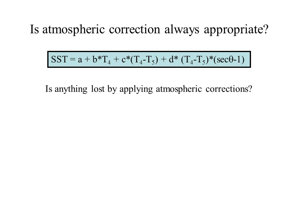 Is atmospheric correction always appropriate.