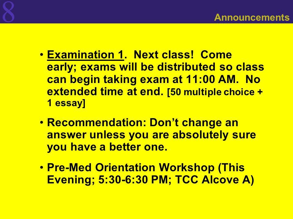 8 Announcements Examination 1.Next class.