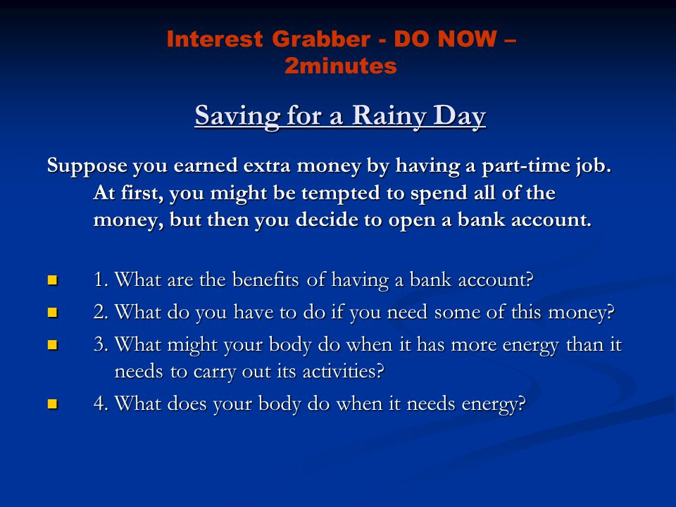 Saving for a Rainy Day Suppose you earned extra money by having a part-time job.