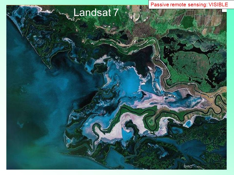 41 Passive remote sensing: VISIBLE Landsat 7