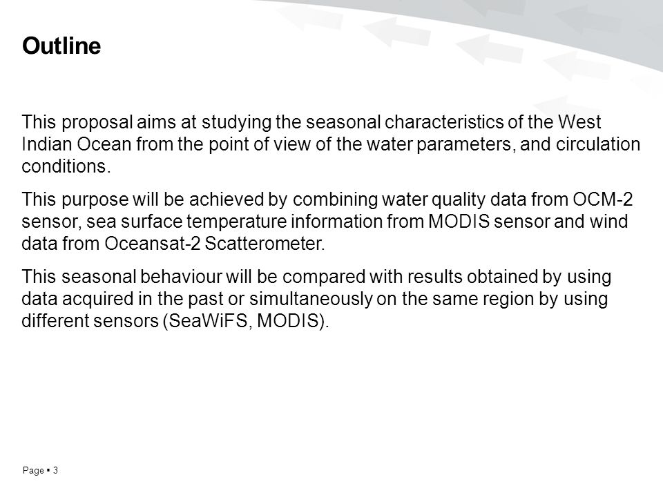 Page  3 Outline This proposal aims at studying the seasonal characteristics of the West Indian Ocean from the point of view of the water parameters, and circulation conditions.