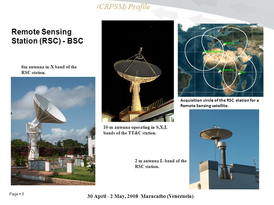 Page  5 30 April - 2 May, 2008 Maracaibo (Venezuela) Acquisition circle of the RSC station for a Remote Sensing satellite.