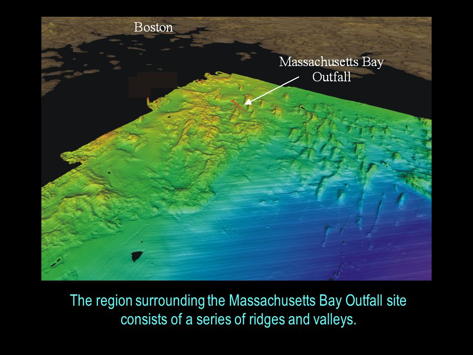 The region surrounding the Massachusetts Bay Outfall site consists of a series of ridges and valleys.