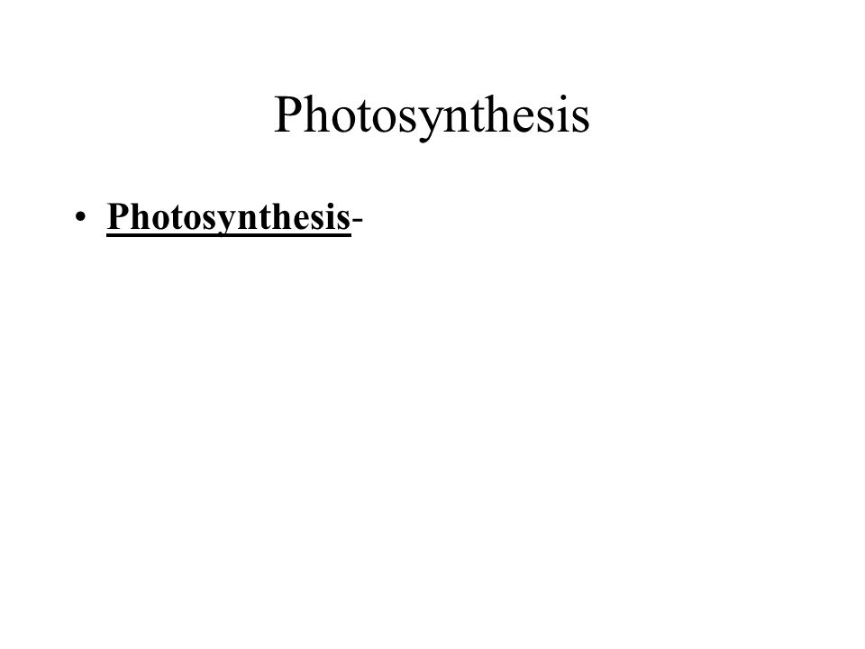 Photosynthesis Photosynthesis-