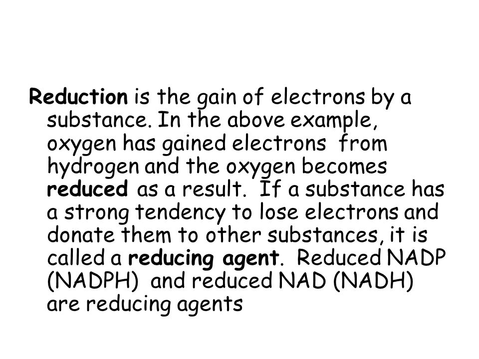 Reduction is the gain of electrons by a substance.