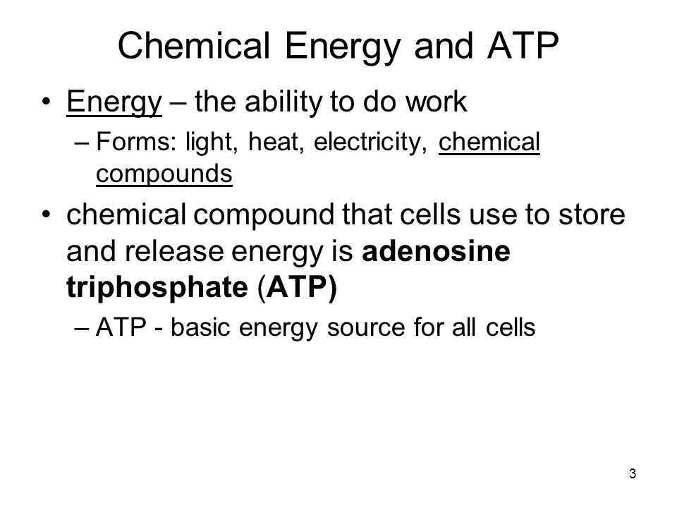 4 Chemical Energy and ATP ATP consists of: –adenine –ribose (a 5-carbon sugar) –3 phosphate groups Adenine ATP Ribose 3 Phosphate groups The three phosphate groups are the key to ATP s ability to store and release energy.