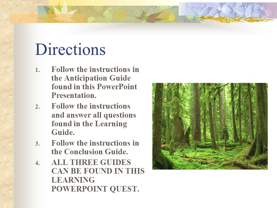 Directions 1. Follow the instructions in the Anticipation Guide found in this PowerPoint Presentation. 2. Follow the instructions and answer all quest